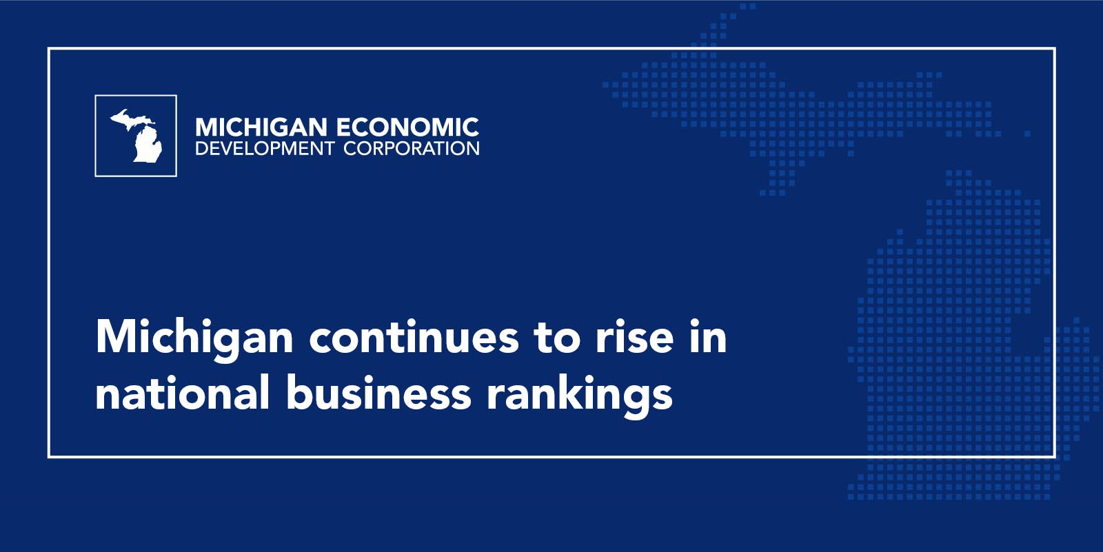 this just in michigan continues to rise in national rankings with area development s 2020 top states for doing business michigan business michigan continues to rise